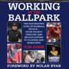 Tom Jones - Working at the Ballpark: The Fascinating Lives of Baseball People - from Peanut Vendors and Broadcasters to Players and Managers (Unabridged) artwork