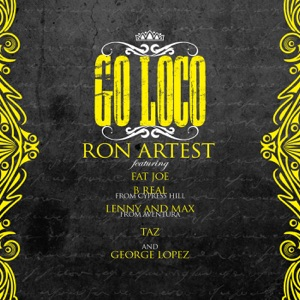 Go Loco (feat. Fat Joe, B-Real, Lenny and Max, TAZ & George Lopez) - Single Mp3 Download