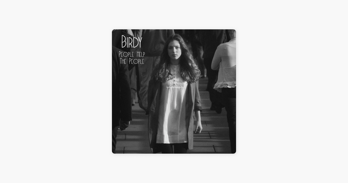 People Help the People - EP by Birdy