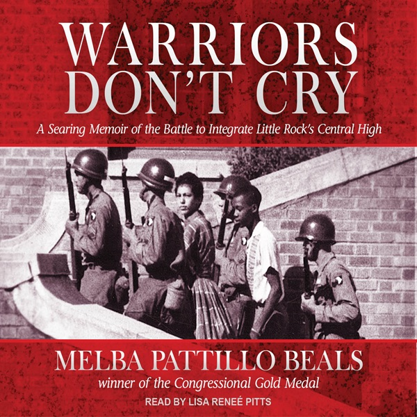 the challenges and trials of segregation in warriors dont cry a book by melba pattillo beals Melba pattillo beals quotes in warriors don't cry but because we dared to challenge the southern tradition of segregation, this school became, instead, a furnace that consumed our youth the timeline below shows where the character melba pattillo beals appears in warriors don't cry.