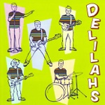 The Delilahs - You Come