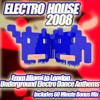 Electro House 2008 - From Miami to London, A Collection of Underground Electro Dance Anthems