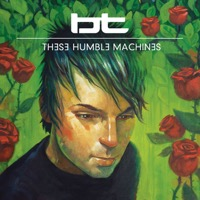BT: These Humble Machines (iTunes)
