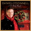 O' Holy Night - The Christmas Album (Gift Edition), Daniel O'Donnell