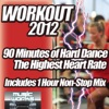 Workout 2012 - The Ultra Hard Dance and Hardcore Pumping Cardio Fitness Gym Work Out Mix to Help Shape Up