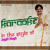 Karaoke (In the Style of Jagjit Singh)