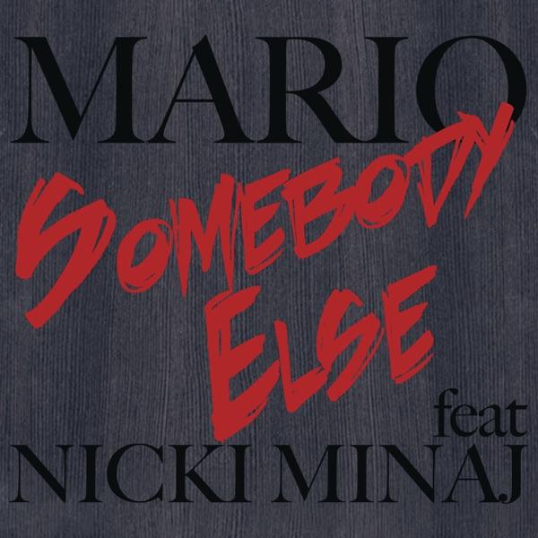 Somebody Else (feat. Nicki Minaj) - Single