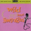 Ultra-Lounge, Vol. 5: Wild, Cool & Swingin'