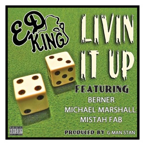 Livin It Up (feat. Berner, Michael Marshall & Mistah F.A.B.) - Single Mp3 Download