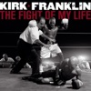 Kirk Franklin - The Fight of My Life Album