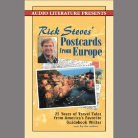 Rick Steves' Postcards from Europe: Travel Tales from America's Favorite Guidebook Writer (Unabridged) - Rick Steves mp3 listen download