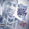 Meek Mill - House Party feat Young Chris Song Lyrics