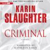 Karin Slaughter - Criminal (Unabridged)  artwork