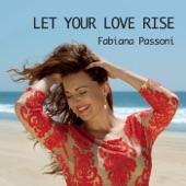 Fabiana Passoni - Let Your Love Rise (Radio Edit)