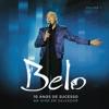 Belo - 10 Anos de Sucesso, Vol. 1 (Ao Vivo em Salvador), Belo