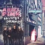 Ariel Pink's Haunted Graffiti - Bright Lit Blue Skies