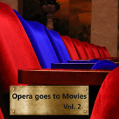 Opera Goes to Movies Vol. 2