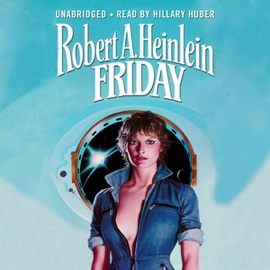 Friday (Unabridged) - Robert A. Heinlein mp3 listen download