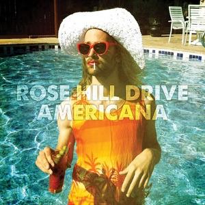 Rose Hill Drive - Americana