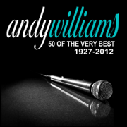 Andy Williams (50 of the Very Best 1927-2012) - Andy Williams - Andy Williams