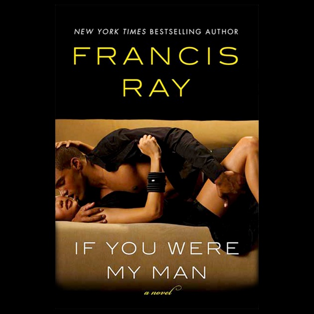 If You Were My Man Unabridged By Francis Ray On Itunes