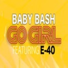 Go Girl (feat. E-40) - Single