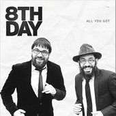 8th Day - All You Got