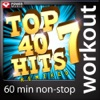 Top 40 Hits Remixed, Vol. 7 (60 Minute Non-Stop Workout Mix (130 to 134 BPM)), Power Music Workout