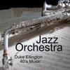 Duke Ellington - 40s Jazz Orchestra - 40s Music