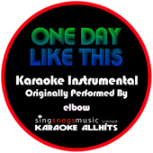 One Day Like This (Originally Performed By Elbow) [Instrumental Version]