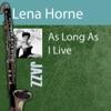 As Long As I Live  - Lena Horne