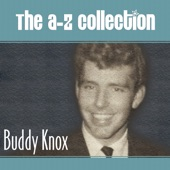 The a-Z Collection: Buddy Knox