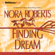 Nora Roberts - Finding the Dream: Dream Trilogy, Book 3