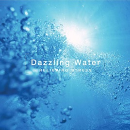 Dazzling Water - Relieving Stress by Medical Sound on ... - photo#2