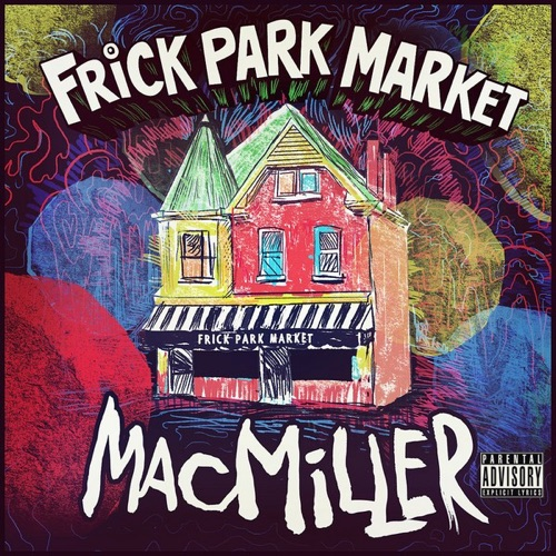 Mac Miller - Frick Park Market - Single