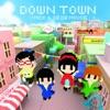 DOWN TOWN - EP ジャケット画像