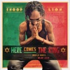Here Comes the King - Single, Snoop Lion
