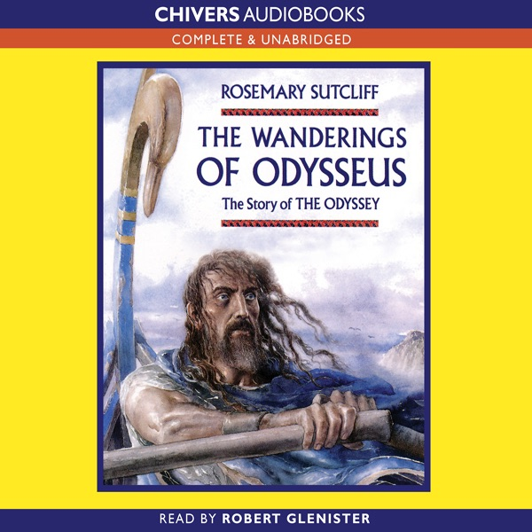 The Wanderings Of Odysseus The Story Of The Odyssey Unabridged By