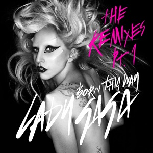 Born This Way (The Remixes, Pt. 1) - Single Mp3 Download