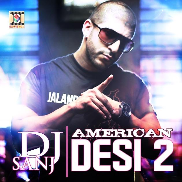 American Desi 2 By DJ Sanj On Apple Music