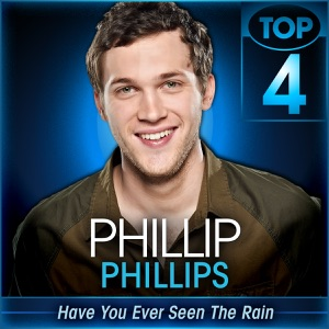 Phillip Phillips - Have You Ever Seen the Rain (American Idol Performance)