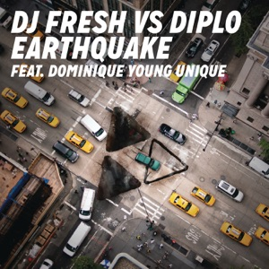 DJ Fresh & Diplo - Earthquake feat. Dominique Young Unique