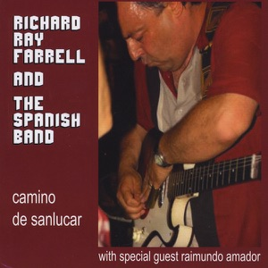 Richard Ray Farrell & the Spanish Band - The Thrill Is Gone