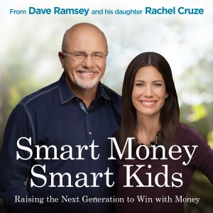Smart Money Smart Kids: Raising the Next Generation to Win with Money (Unabridged) - Dave Ramsey & Rachel Cruze audiobook, mp3