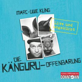 Die Känguru-Offenbarung: Live und ungekürzt audiobook