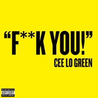F**k You - Deluxe Single by CeeLo Green on Apple Music