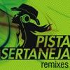 Pista Sertaneja (Remixes)