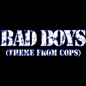Bad Boys (From