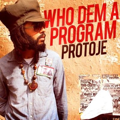 Who Dem a Program - Single - Protoje