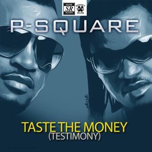 P-Square - Taste the Money (Testimony)